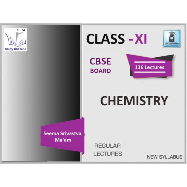 CBSE BOARD CLASS XI CHEMISTRY BY SEEMA SRIVASTAVA MA'AM (FOR 2019-20 EXAM))