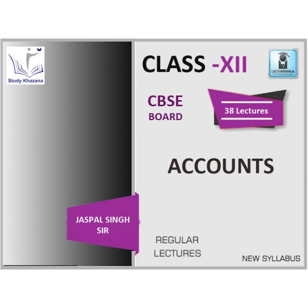CBSE BOARD CLASS XII ACCOUNTS BY JASPAL SINGH SIR (FOR 2019-20 EXAM)