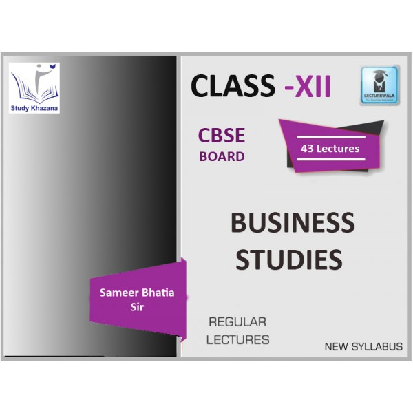 CBSE BOARD CLASS XII BUSINESS STUDIES BY SAMEER BHATIA SIR  (FOR 2019-20 EXAM)