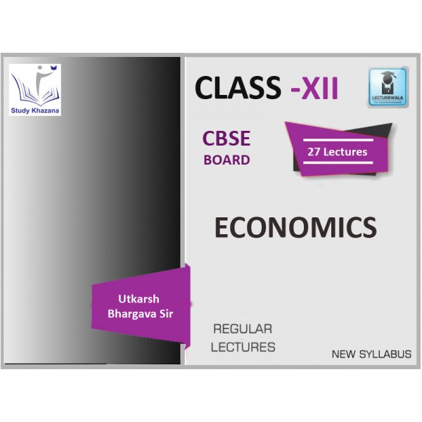 CBSE BOARD CLASS XII ECONOMICS BY UTKARSH BHARGAVA (FOR 2019-20 EXAM)