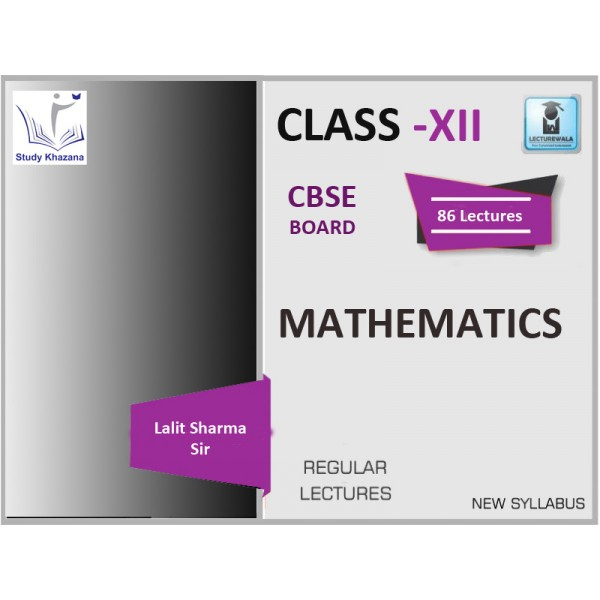 CBSE BOARD CLASS XII MATHEMATICS BY LALIT SHARMA SIR (FOR 2019-20)