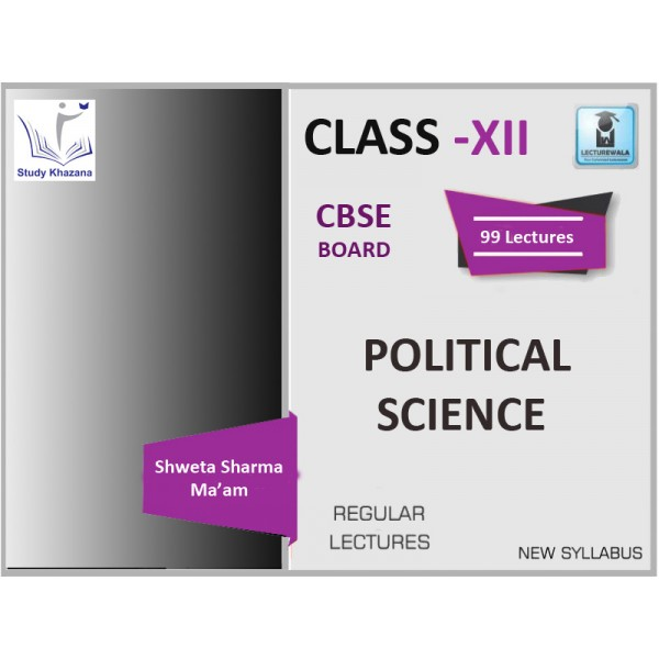 CBSE BOARD CLASS XII POLITICAL SCIENCE BY SHEWTA MA'AM (FOR 2019-20 EXAM)