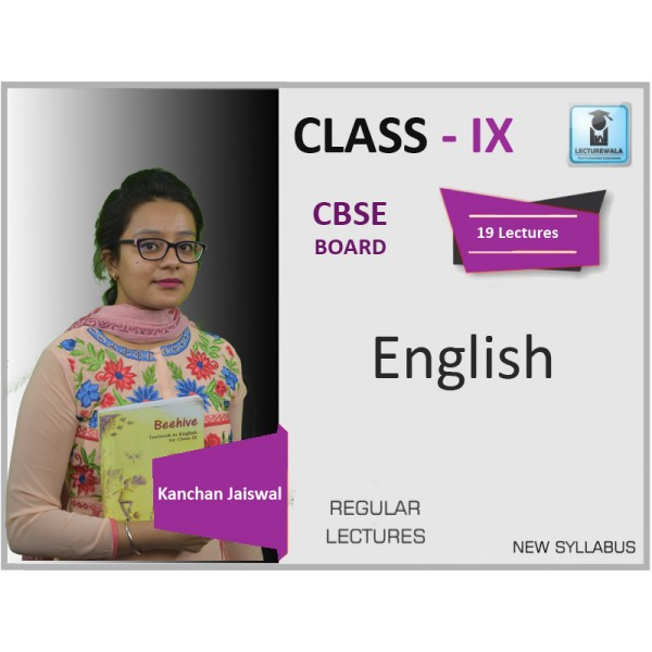 CBSE CLASS IX ENGLISH FULL SYLLABUS BY KANCHAN JAISHWAL (FOR 2019-20 EXAM)