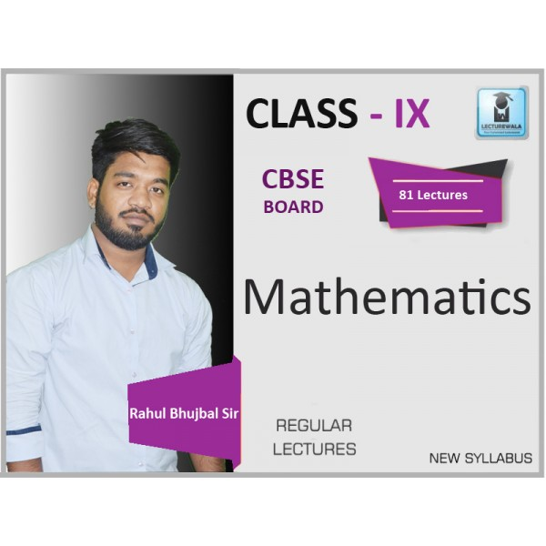 CBSE CLASS IX MATHEMATICS BY RAHUL BHULBAL SIR (FOR 2019-20 EXAM)