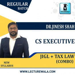 CS Executive JIGL + TAX LAW COMBO Regular Course : Video Lecture + Study Material By Dr. Jinesh Shah (For June 2021 & Dec 21)