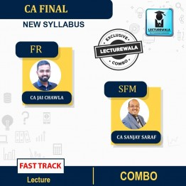 CA Final FR And SFM Combo FAST TRACKCourse : Video Lecture + Study Material By CA Jai Chawla  & CFA SANJAY SARAF  (For NOV 2021 & MAY 2022)