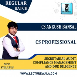 CS Professional Secretarial Audit, Compliance Management and Due Diligence Regular Course : Video Lecture + Study Material By CS Ankush Bansal (For Dec. 2021)