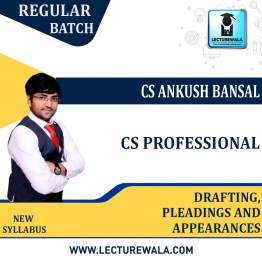 CS Professional Drafting, pleadings & Appearances Regular Course : Video Lecture + Study Material By CS Ankush Bansal (For Dec. 2021 / June 2022)