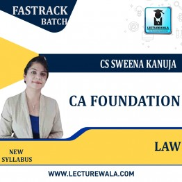 CA Foundation Law Fastrack Course : Video Lecture + Study Material By CS Sweena Kanuja  (For May. 2021)