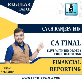 CA Final Financial Reporting Live with Recorded Batch In English Full Course : Video Lecture + Study Material By CA Chiranjeev Jain (For May 2021 & Nov.2021)