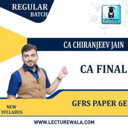 CA Final Global Financial Reporting Standards (Paper - 6E) New Syllabus Regular Course : Video Lecture + Study Material By CA Chiranjeevi Jain (For NOV 2021 & MAY 2022)