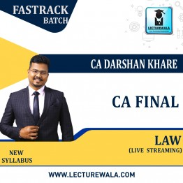 CA Final Law Fastrack Batch Live Stream  : Video Lecture + Study Material By CA Darshan Khare (For NOV 2021 & MAY. 2022)