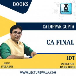 CA FINAL IDT Question Bank (Hard Book): Study Material B&W Edition By CA Dippak Gupta (For Nov. 2021)