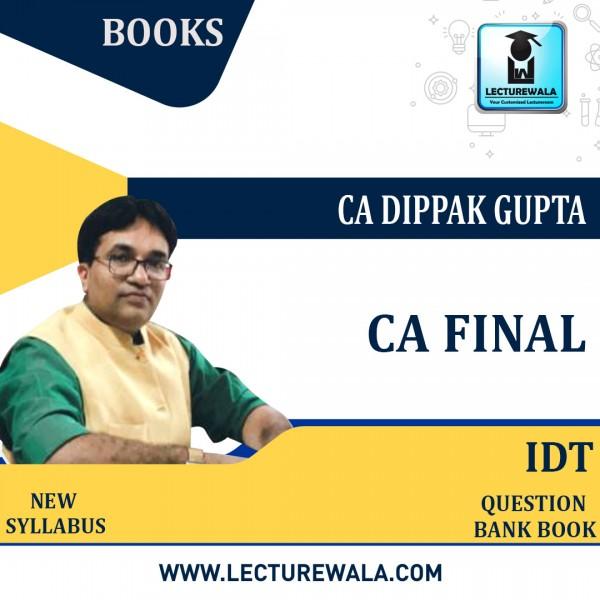 CA FINAL IDT Question Bank (HARD BOOK): Study Material B&W Edition By CA Dppak Gupta (For Nov. 2021)