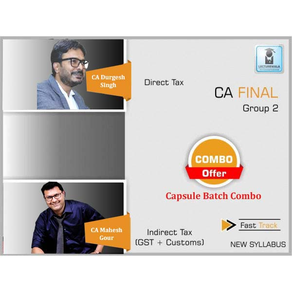 CA Final DT & IDT Capsule Batch Combo New Syllabus : Video Lecture + Study Material By CA Durgesh Singh & CA Mahesh Gour (For May 2020)