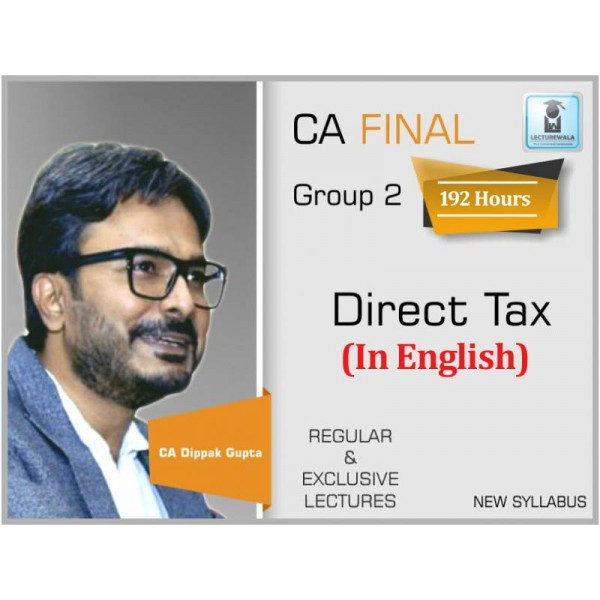 CA Final Direct Tax New & Old Syllabus In English Regular Course : Video Lecture + Study Material By CA Durgesh Singh (For May 2020 & Nov. 2020)