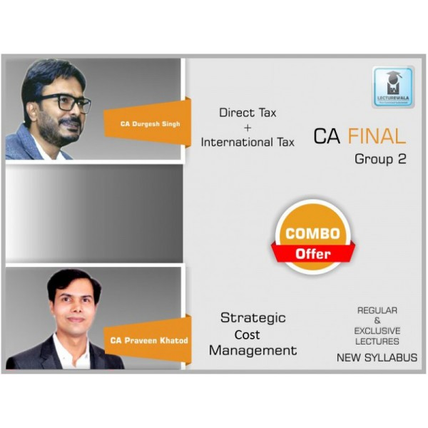 CA Final DT & SCMPE Combo : Video Lecture + Study Material By CA Durgesh Singh & CA Praveen Khatod (For May & Nov. 2019)