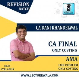 CA Final Ama (LMR From PM Only Costing) Regular Course : Video Lecture + Study Material By CA Dani Khandelwal (For MAY 2021 TO NOV.2021)