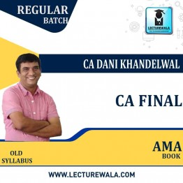 CA Final AMA Old Syllabus Regular Course Book : Study Material By CA Dani Khandelwal (For May 2021 To Nov.2021)