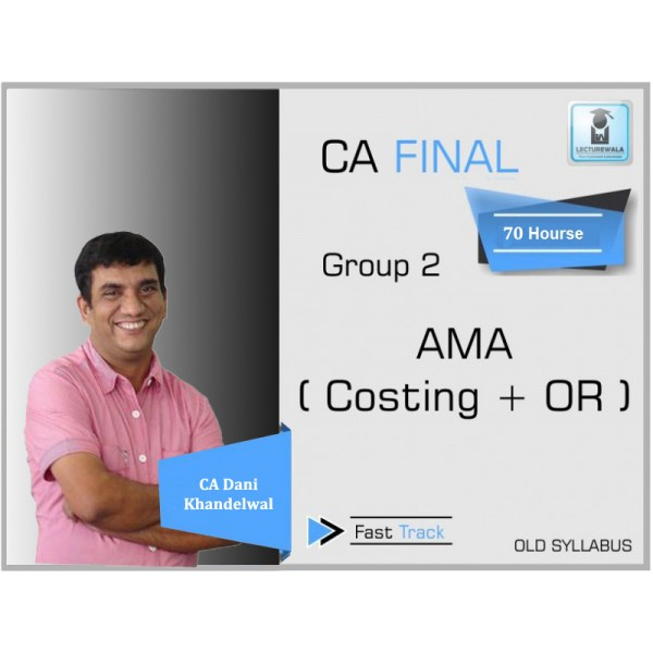 CA Final AMA Crash Course : Video Lecture + Study Material By Dani Khandelwal (For Nov. 2019 & Onwards)