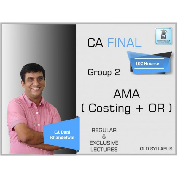 CA Final Ama Regular Course : Video Lecture + Study Material By CA Dani Khandelwal (For Nov. 2019 & Onwards)