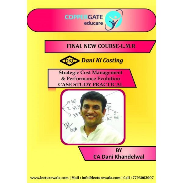 CA Final Costing New Syllabus Main Book : Study Material By CA Dani Khandelwal (For Nov. 2019 & Onwards)