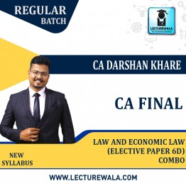 CA Final Law and Economic Law (Elective Paper 6D) Combo Regular Course : Video Lecture + Study Material By CA Darshan Khare (For Nov. 2021 & May 2022)