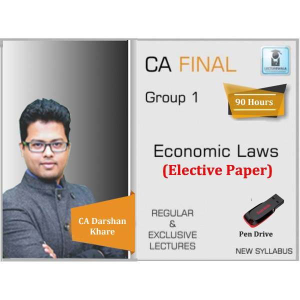 CA Final Economic Law Elective Paper 6D Regular Course : Video Lecture + Study Material By CA Darshan Khare (For May 2020 & Nov. 2020)