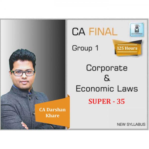 CA Final Corporate & Economic Laws SUPER - 35 : Video Lecture + Study Material By CA Darshan Khare (For May 2020 & Nov. 2020)