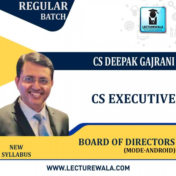 CS Executive  BOARD OF DIRECTORS (Mode - Android)New Syllabus: Video Lecture + Study Material by CS Deepak Gajrani (For June-2021)