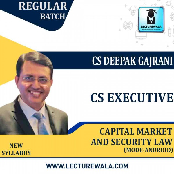 CS Executive Capital Market and Security Law (Mode -Android)New Syllabus: Video Lecture + Study Material by CS Deepak Gajrani (For June-2021, Dec-2021)