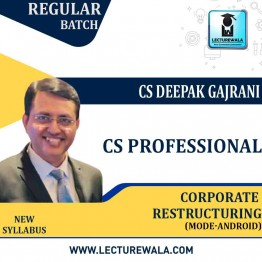 CS Professional Corporate Restructuring (Android Mode)New Syllabus: Video Lecture + Study Material by CS Deepak Gajrani (For June-2021/Dec.2021)