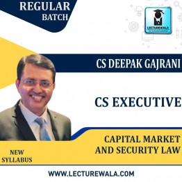 CS Executive Capital Market and Security Law (Mode - GD & PD)New Syllabus: Video Lecture + Study Material by CS Deepak Gajrani (For June-2021, Dec-2021)