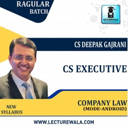 CS Executive Company Law  (Mode - Android App) New Syllabus: Video Lecture + Study Material by CS Deepak Gajrani (For Dec 2021 / June 2022)