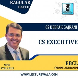 CS Executive Group-2 EBCL (Only Android )New Syllabus: Video Lecture + Study Material by CS Deepak Gajrani (For June-2021, Dec-2021)