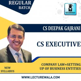CS Executive Company Law + Setting up of Business New Syllabus: Video Lecture + Study Material by CS Deepak Gajrani (For June-2021, Dec-2021)