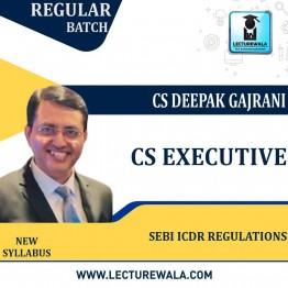 CS Executive SEBI  ICDR REGULATIONS (Group - 2) (Mode - GD & PD) New Syllabus: Video Lecture + Study Material by CS Deepak Gajrani (For June-2021)
