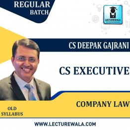 CS Executive Comapny Law OLD Syllabus: Video Lecture + Study Material by CS Deepak Gajrani (For June-2021)