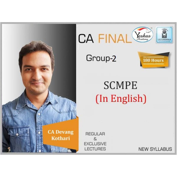 CA Final SCMPE In English Regular Course New Syllabus : Video Lecture + Study Material By CA Devang Kothari (For Nov. 2020 & ONWARDS)