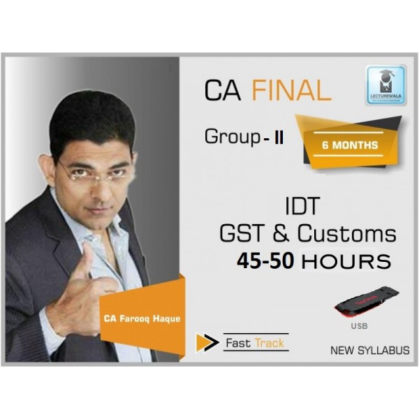 CA Final IDT (GST & Custom) Fast Track : Video Lecture + Study Material by CA Farooq Haque (For May 2019)
