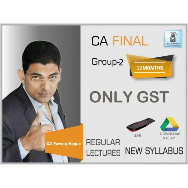 CA Final Only GST Regular Course : Video Lecture + Study Material By CA Farooq Haque (For Nov. 2019)