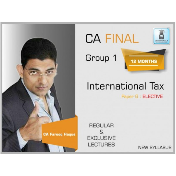 CA Final: International Tax (Elective) By CA Farooq Haque (May/Nov'19)