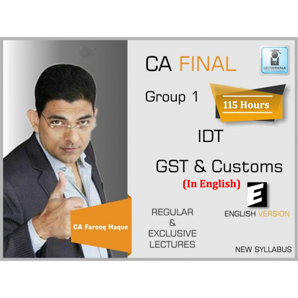 CA Final IDT (GST + Custom + FTP) Regular Course in English : Video Lecture + Study Material By CA Farooq Hauqe (For Nov. 2019 & Onwards)