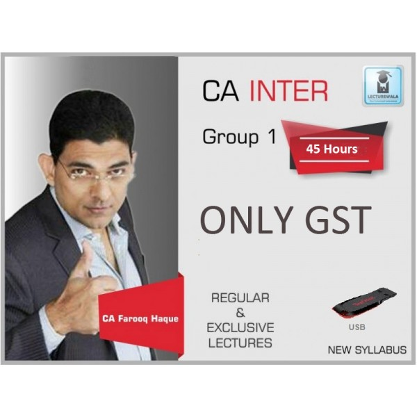 CA Intermediate GST Only : Video Lecture + Study Material by CA Farooq Haque (For May & Nov. 2019)