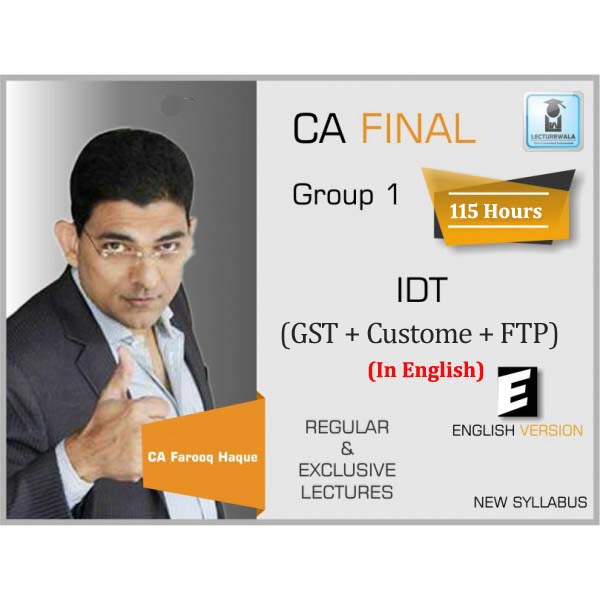 CA Final IDT (GST + Customs + FTP) In English : Video Lecture + Study Material By CA Farooq Haque (For Nov. 2019 Only)