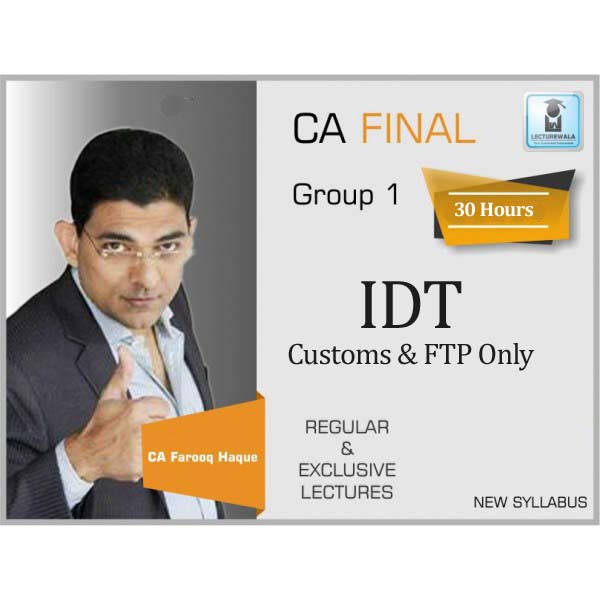 CA Final Customs + FTP Only Regular Course : Video Lecture + Study Material By CA Farooq Haque (For Nov. 2019 Only)