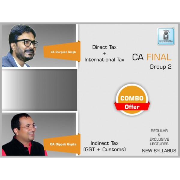 CA FINAL NEW SYLLABUS : DT+IDT(GST+CUSTOMS) - REGULAR BATCH BY CA DURGESH SINGH & CA DIPPAK GUPTA