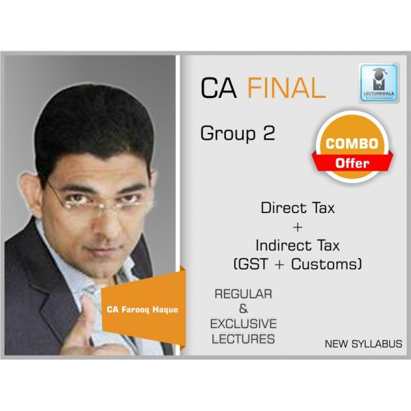 CA FINAL NEW SYLLABUS : DT & IDT  BY CA FAROOQ HAQUE  REGULAR LECTURES (FOR MAY 19 & ONWARDS)