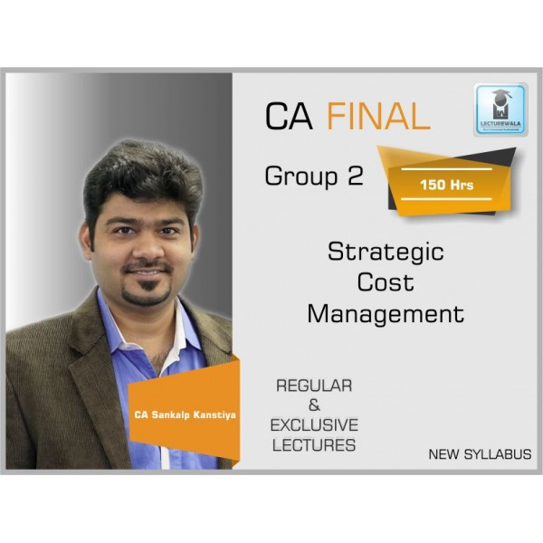 CA FINAL STRATEGIC COST MANAGEMENT & PERFORMANCE EVALUATION BY CA SANKALP KANSTIYA (FOR MAY 19 & ONWARD)