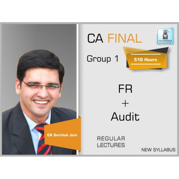CA FINAL NEW SYLLABUS : FR + AUDIT WITH MCQ'S BY CA SARTHAK JAIN (MAY 19 & ONWARDS)